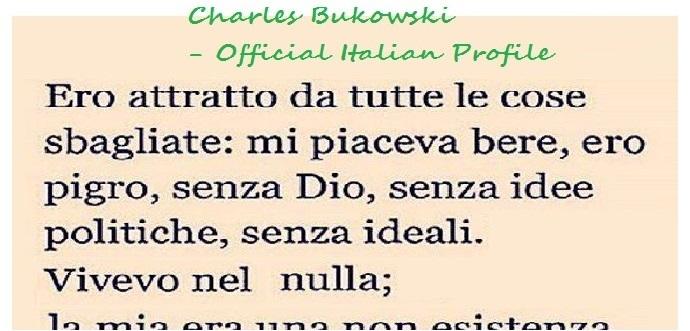 Citazioni Bukowski Archivi Pagina 7 Di 8 Aforismi Celebri