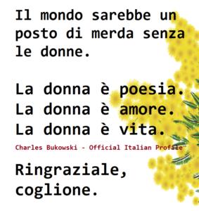 La donna è poesia. - Bukowski